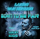 Lando van Herzog BORN TO BE FAIR.jpeg