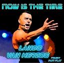 LANDO VAN HERZOG NOW IS THE TIME.jpeg